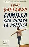 Camilla che odiava la politica...