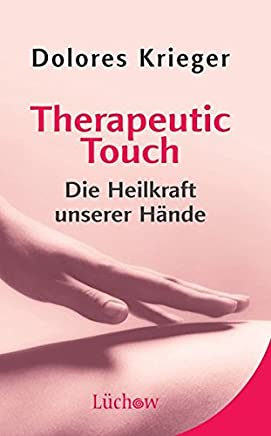 Therapeutic Touch: Die Heilkraft unserer Hände