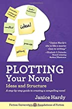 Plotting Your Novel: Ideas and Structure (Foundations of Fiction) (Volume 1)