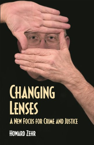 Changing Lenses: A New Focus for Crime and Justice...