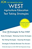 WEST Agriculture Education - Test Taking Strategies: WEST-E 037 Exam - Free Online Tutoring - New 2020 Edition - The latest strategies to pass your exam.