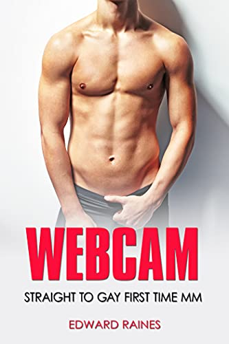 Webcam: Straight to Gay First Time MM (English Edition)