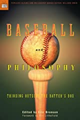 Baseball and Philosophy: Thinking Outside the Batter's Box (Popular Culture and Philosophy Book 6) Kindle Edition