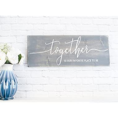 Grey Together is My Favorite Place to Be Wood Sign, Wedding Decor Gift