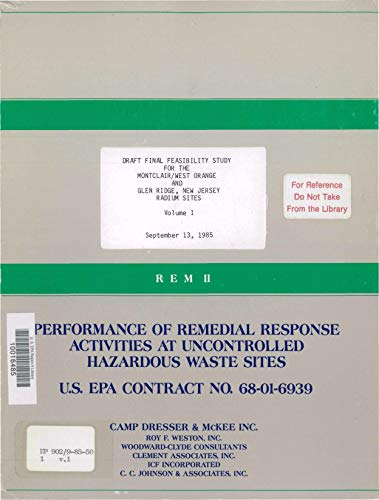 Performance of Remedial Response Activities at Uncontrolled Hazardous Waste Sites: Draft Final Feasibilty Study for the Montclair/West Orange and Glen ... Radium Sites Volume I (English Edition)
