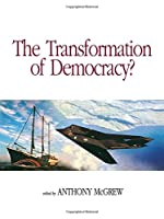 The Transformation of Democracy?: Globalization and Territorial Democracy (Democracy--From Classical Times to the Present, 3)