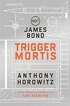 Trigger Mortis : A James Bond Novel(Hardback) - 2015 Edition