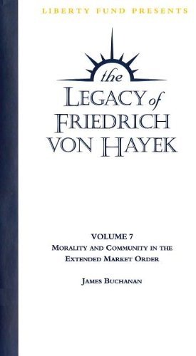 Legacy of Friedrich Von Hayek: Morality & Community in the Extended Market Order