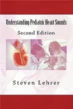 Understanding Pediatric Heart Sounds