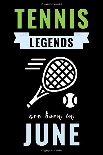 Tennis Legends Are Born In June: Unique Tennis Birthday Gift For Boys, Girls, Kids, Players   Lined Notebook / Journal For Tennis Lovers & Fans   110 Pages ( Tennis Birthday Gifts )