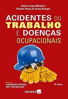 Acidentes do Trabalho e Doenças Ocupacionais - 10ª Edição 2020
