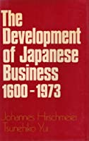 The Development of Japanese Business, 1600-1973