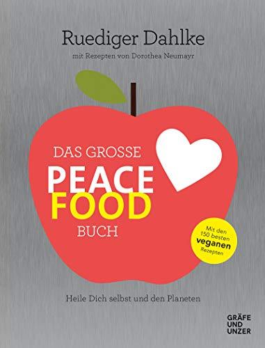 Das große Peace Food-Buch: Heile Dich selbst und den Planeten (Gräfe und Unzer Einzeltitel)