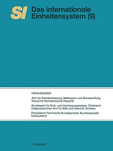 """SI Das Internationale Einheitensystem: Übersetzung der vom Internationalen Büro für Maß und Gewicht herausgegebenen Schrift """"Le Système International d'Unités (SI)"""""""
