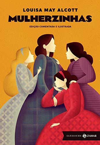 Mulherzinhas: edição comentada e ilustrada (Clássicos Zahar)