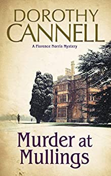 Murder at Mullings (The Florence Norris Mysteries Book 1) by [Dorothy Cannell]
