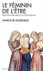 Le Féminin de l'être - Pour en finir avec la côte d'Adam d'Annick de Souzenelle