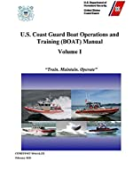 U.S. Coast Guard Boat Operations and Training (BOAT) Manual - Volume I (COMDTINST M16114.32E) - February 2020 Edition