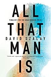 Man Booker Prize Shortlist reviews - All That Man Is