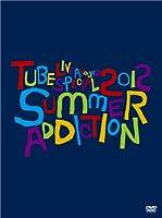 TUBE Live Around Special 2012 -SUMMER ADDICTION-(初回生産限定盤) [DVD]