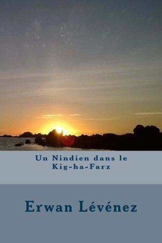 Un Nindien dans le Kig-ha-Farz PDF Books