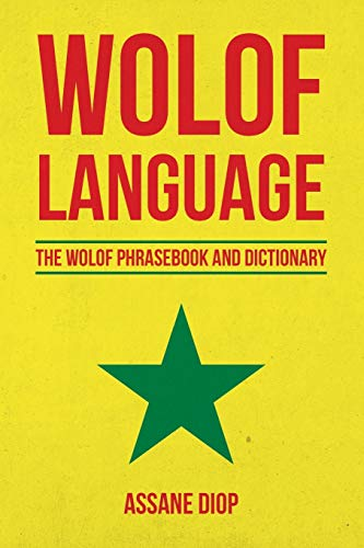 Wolof Language: The Wolof Phrasebook and Dictionary