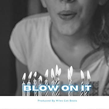 Blow On It