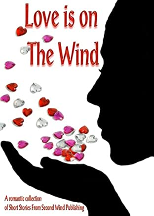 Love is on The Wind (English Edition)