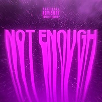 Not Enough (feat. Earlmustang)