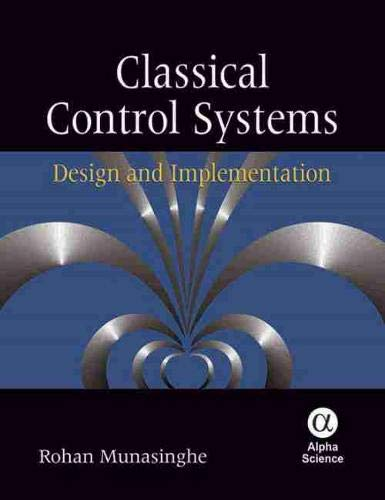 Classical Control Systems: Design and Implementation