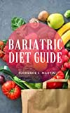 Bariatric Diet Guide: Gastric bypass surgery can give you a new start toward health and fitness.
