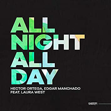 All Night, All Day (feat. Laura West)