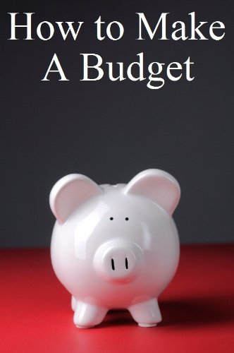 How to Make a Budget: Get Out of Debt and Start Saving More Money