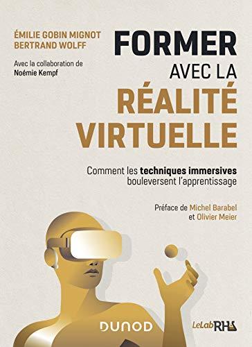 Former avec la réalité virtuelle - Comment les techniques immersives bouleversent l'apprentissage