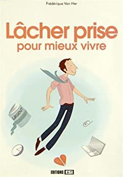 Paperback lacher prise pour mieux vivre (DEVELOPPEMENT PERSONNEL) [French] Book