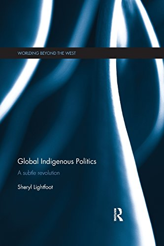 Global Indigenous Politics (Worlding Beyond the West)