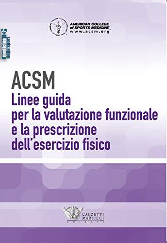 ACSM. Linee guida per la valutazione funzionale e la prescrizione dell'esercizio fisico