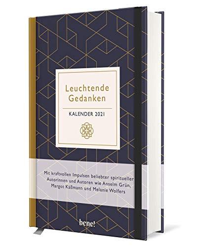 Leuchtende Gedanken Buchkalender 2021 (Grafik): Wochenkalender m. inspirierenden Zitaten v. M. Käßmann, N. Wolf, A. Grün u.v.a., Ferientermine & Jahresübersichten 2021/2022, Leseband, 12,5 x 18,5