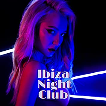 Ibiza Night Club – Sexy Collection of Sensual Music 2020