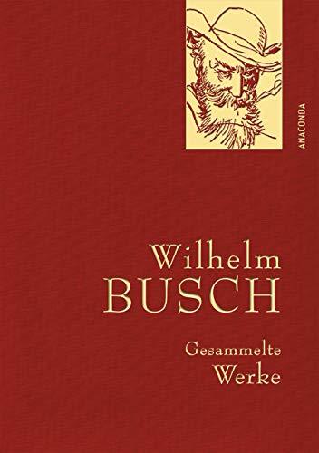 Wilhelm Busch - Gesammelte Werke: Iris-Leinen mit Goldprägung (Anaconda Gesammelte Werke, Band 26)