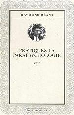 Pratiquez la parapsychologie de Raymond Réant