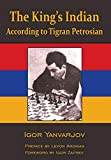 The King's Indian According To Tigran Petrosian-Yanvarjov, Igor