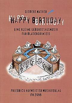 HAPPY BIRTHDAY - EINE KLEINE GEBURTSTAGSMUSIK - arrangiert für Querflöte - Oboe - Klarinette - Waldhorn - Fagott [Noten / Sheetmusic] Komponist: NAETHER GISBERT