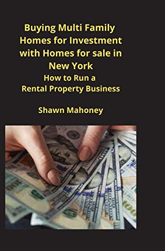 Real Estate Investing Books! - Buying Multi Family Homes for Investment with Homes for sale in New York: How to Run a Rental Property Business