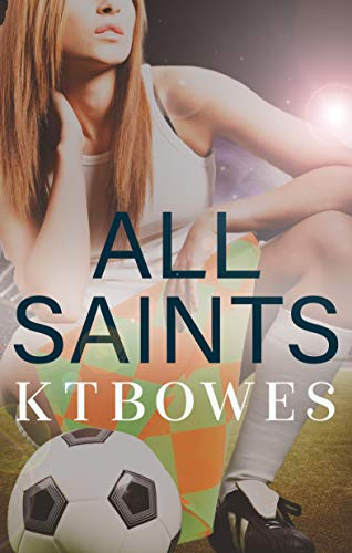 All Saints: A New Zealand Sports Mystery Romance (The New Zealand Soccer Mysteries Book 1)