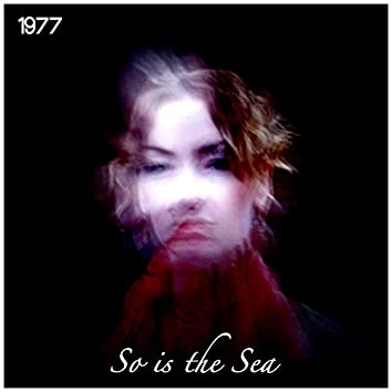 So Is the Sea
