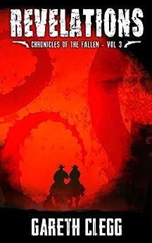 Revelations: A Weird West Novella Series (Chronicles of the Fallen Book 3) by [Gareth Clegg]