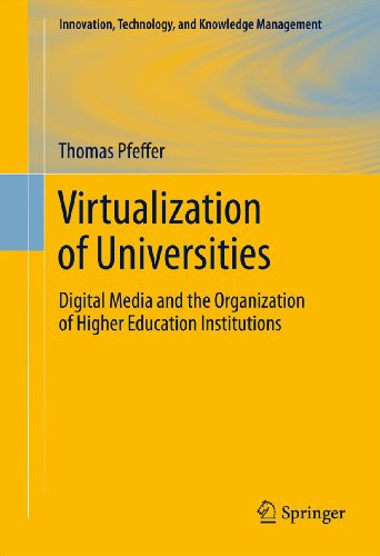 Virtualization of Universities: Digital Media and the Organization of Higher Education Institutions (Innovation, Technology, and Knowledge Management) (English Edition)