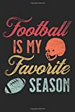Football Is My Favorite Season: Blank Lined Journal Gift, 6x9, Distressed Vintage Retro Designs For Football Lovers