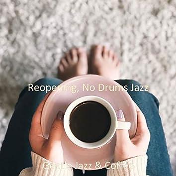 Reopening, No Drums Jazz